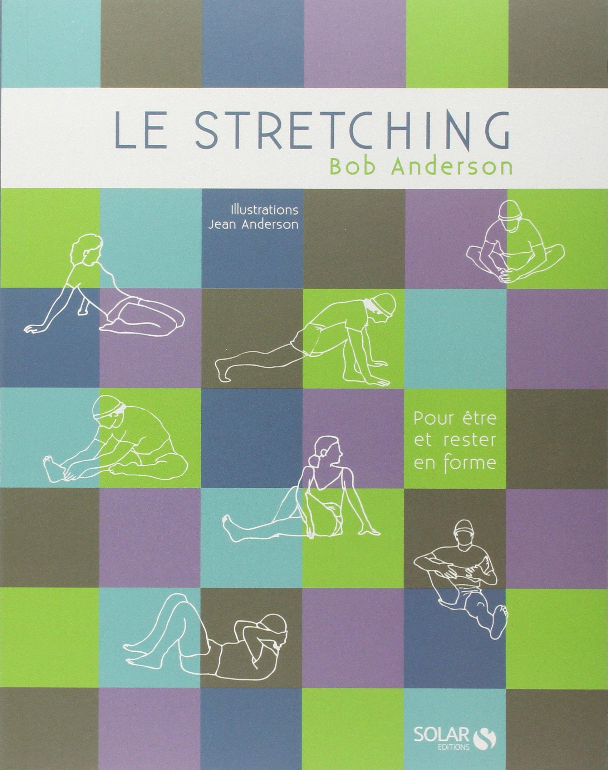 Le stretching : Pour être et rester en forme