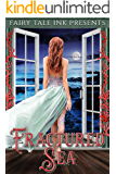 Fractured Sea (Fairy Tale Ink Book 3)