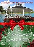 The Christmas Gazebo: Two Christmas Romances of past and present