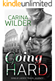 Going Hard (Single Ladies' Travel Agency Book 2)