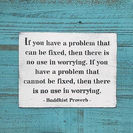 Amazon.com: Faaca Si tienes un problema budista proverbio ...