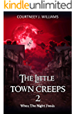 The Little Town Creeps 2: When The Night Feeds: Book 2