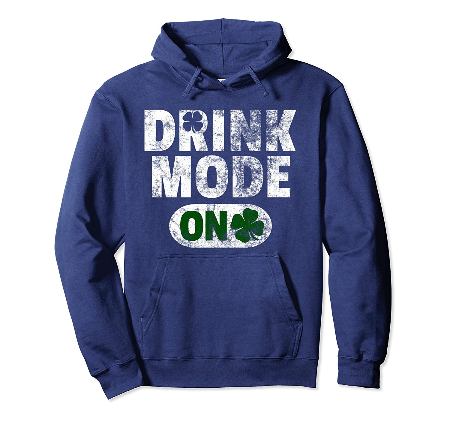 St. Patrick's Day Hoodie DRINK MODE ON Men Dad Father Funny-TH