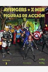 AVENGERS + X MEN: SUPERHÉROES (FIGURAS de acción nº 3) (Spanish Edition) Kindle Edition