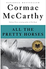 All the Pretty Horses: Book 1 of The Border Trilogy Kindle Edition