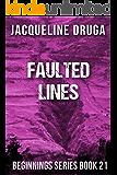 Faulted Lines: Beginnings Series Book 21