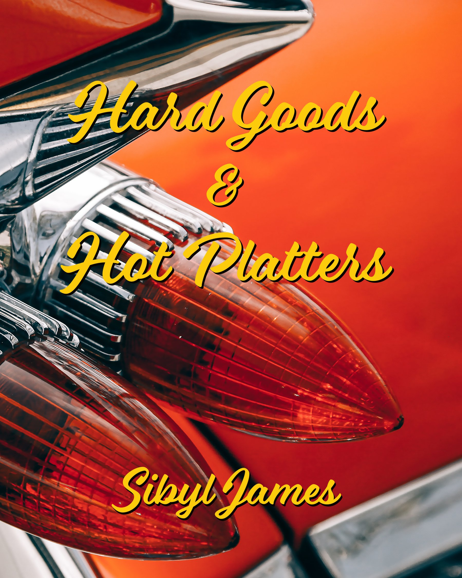Hard Goods & Hot Platters, Sibyl James