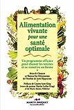 Alimentation vivante pour une santé optimale: Un programme efficace pour chasser les toxines et se remettre en forme