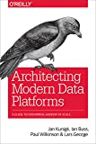 Architecting Modern Data Platforms: A Guide to Enterprise Hadoop at Scale (English Edition)