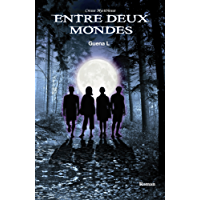 Entre deux mondes (French Edition)