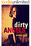 Dirty Angels (Dirty Angels #1) (English Edition)