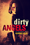Dirty Angels (Dirty Angels #1)