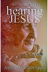 Hearing Jesus (Seeing Jesus Book 2) Kindle Edition