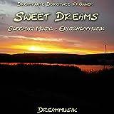 Sweet Dreams - Sleeping Music - Einschlafmusik