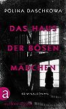 Das Haus der bösen Mädchen: Kriminalroman (Russische Ermittlungen 7)