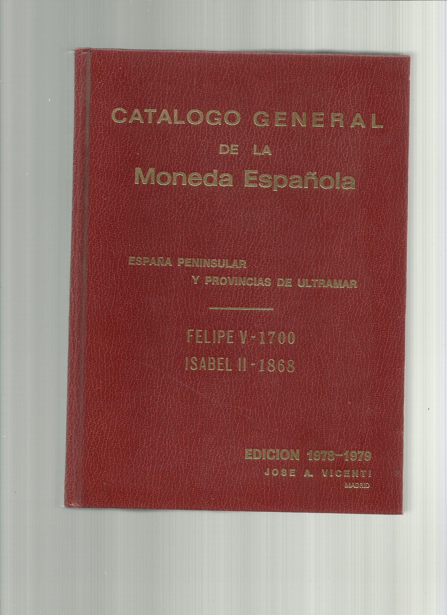 Catalogo General De La Moneda Espanola. Espana Peninsular Y Provincias De Ultramar. Felipe V - 1700.: Amazon.es: jose a vicenti: Libros