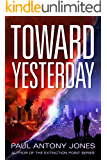 Toward Yesterday