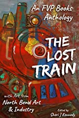 The Lost Train: An FVP Books Anthology Kindle Edition