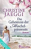 Das Geheimnis der Muschelprinzessin: Roman (German Edition)