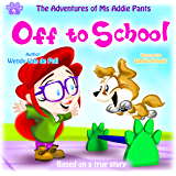 Off To School (The Adventures of Ms Addie Pants Book 4)