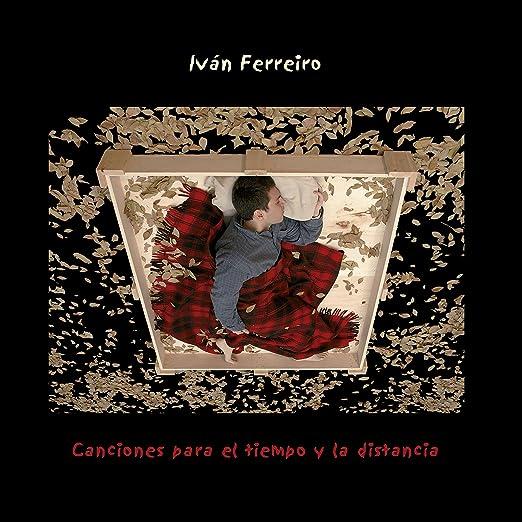 Iván Ferreiro - Canciones Para El Tiempo Y La Distancia