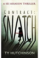 Contract: Snatch (Sei Assassin Thriller Book 1) Kindle Edition
