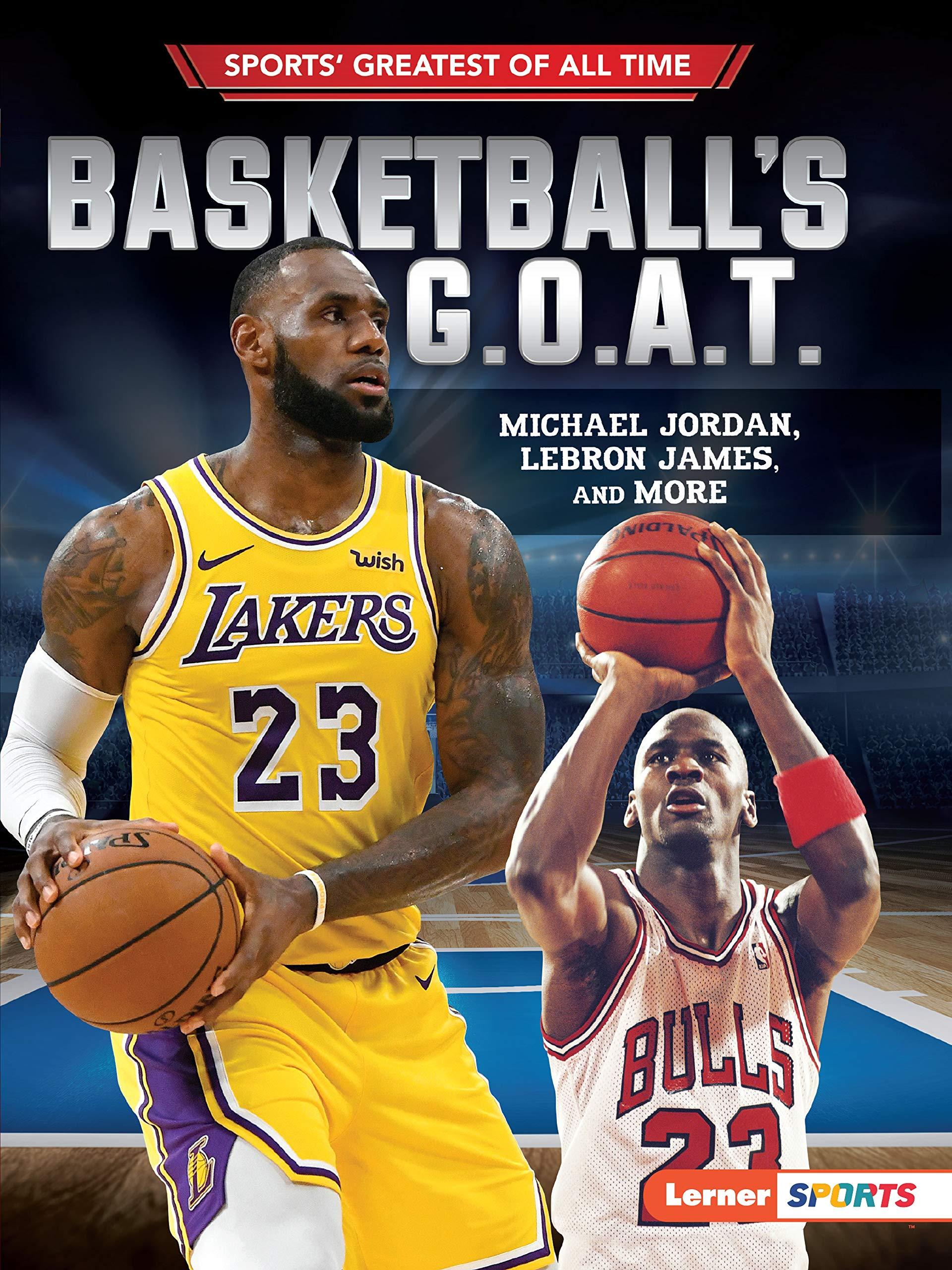 G.O.A.T.: Michael Jordan, LeBron James