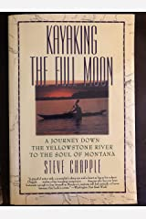 KAYAKING THE FULL MOON: A Journey Down the Yellowstone River to the Soul of Montana Kindle Edition
