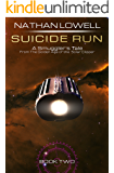 Suicide Run (Smuggler's Tales From the Golden Age of the Solar Clipper Book 2)