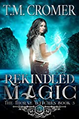 Rekindled Magic (The Thorne Witches Book 5) Kindle Edition