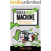 Build A Money Machine: Make Money Online, Escape The 9-5, And Live an Awesome Life