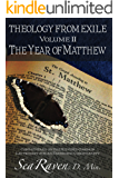 Theology From Exile Volume II: The Year of Matthew