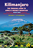 Kilimanjaro: The Trekking Guide to Africa's Highest Mountain (Trailblazer Guide): also includes Mount Meru & guides to Arusha, Moshi, Marangu, Nairobi & Dar es Salaam