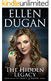 The Hidden Legacy (Legacy Of Magick Series, Book 6)