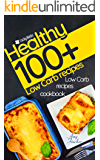 Low carb recipes cookbook. 100+ healthy low carb recipes: The most popular and easy low carb recipes. Low carb slow cooker cookbook