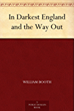 In Darkest England and the Way Out (English Edition)