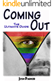 Coming Out: The Ultimate Guide (coming out of the closet, coming out gay,coming out lesbian)