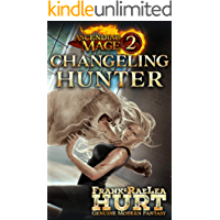 Ascending Mage 2: Changeling Hunter: A Modern Fantasy Thriller