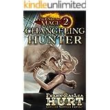 Ascending Mage 2: Changeling Hunter: A Modern Fantasy Thriller