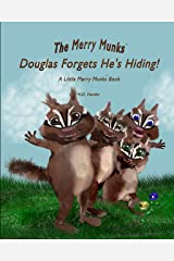 Douglas Forgets He's Hiding!: A Little Merry Munks Book (The Merry Munks 1) Kindle Edition