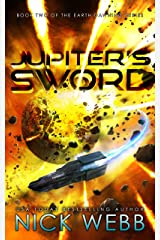 Jupiter's Sword: Book Two of the Earth Dawning Series Kindle Edition