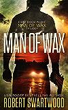 Man of Wax (Man of Wax Trilogy Book 1)
