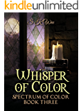 Whisper of Color: Spectrum of Color Book Three