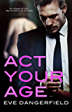 Act Your Age (English Edition)