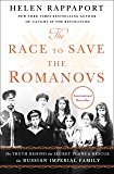 The Race to Save the Romanovs: The Truth Behind the Secret Plans to Rescue the Russian Imperial Family (English Edition)