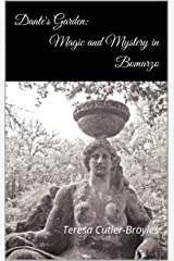 Dante's Garden: Magic and Mystery in Bomarzo Kindle Edition