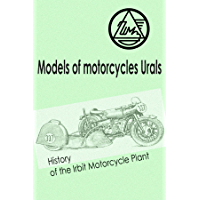 Models of Motorcycles Urals: History of the Irbit Motorcycles Plants