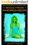 The Seductress of Andromeda: A Sci Fi Choose Your Own Erotic Story
