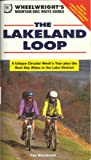 The Lakeland Loop: A Unique Circular Week's Tour Plus the Best Day Rides in the Lake District (Wheelwright's Mountain Bike Route Guides)
