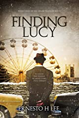 Finding Lucy: The Dream Traveler Book Three Kindle Edition